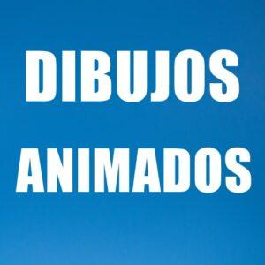 INFANTIL / DIBUJOS ANIMADOS