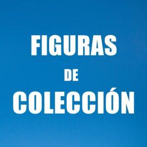 FIGURAS DE COLECCIÓN