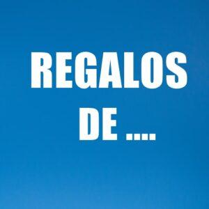 REGALOS DE...