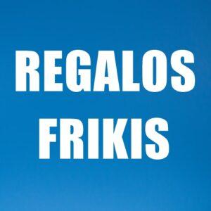 REGALOS FRIKIS